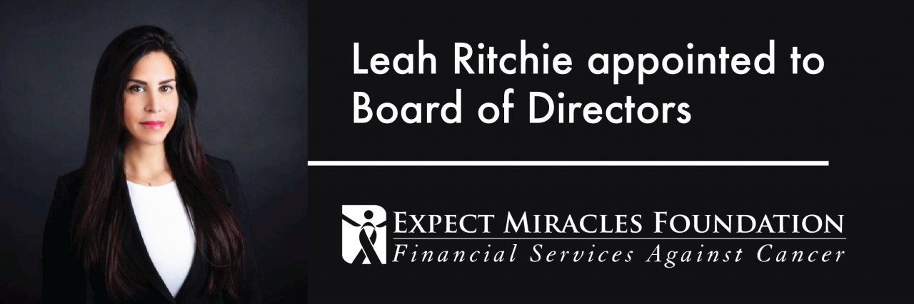 Expect Miracles Foundation – Financial Services Against Cancer Announces the Appointment of Leah Ritchie to its Board of Directors